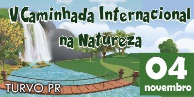 V Caminhada Internacional na Natureza - Turvo-Pr.jpg